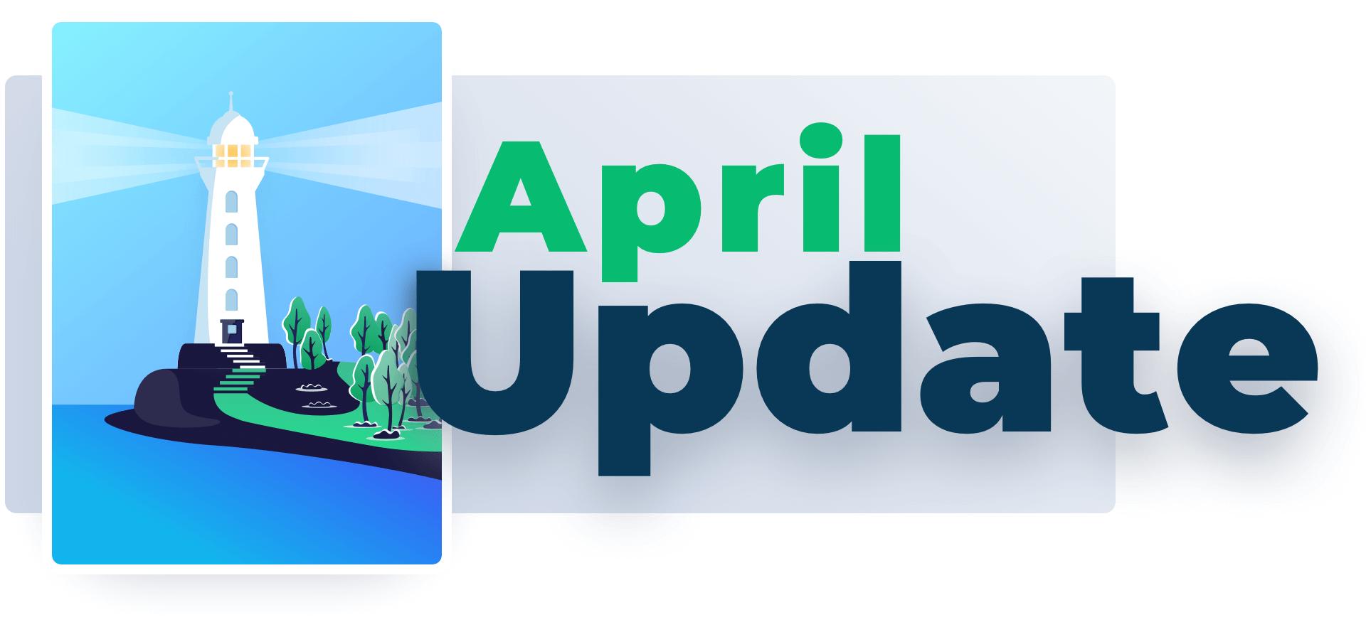 Spring lighthouse April Update