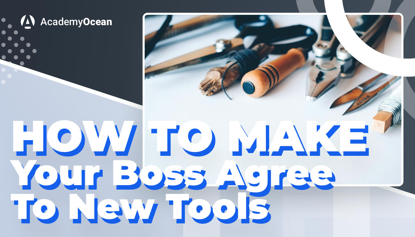 How to make your boss agree to new tools